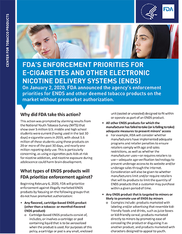"This 8.5"" x 11"" 2-sided flyer provides information on FDA's enforcement priorities e-cigarettes and other electronic nicotine delivery systems."
