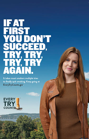 This 24x36 poster informs adult smokers that it takes multiple tries to quit and encourages them to keep trying.