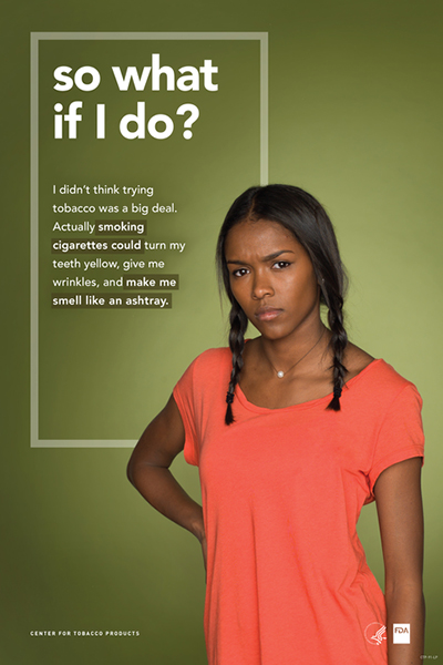 Poster portraying defiant teenage girl challenging the reader and reflecting on her potential tobacco use as it relates to cosmetic health effects.