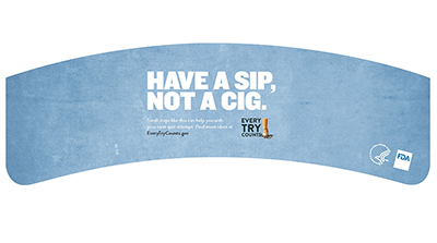 This coffee sleeve informs adult smokers that taking small steps to quit helps them to build skills and have a greater chance of being successful on their next quit attempt. Fits 10-20oz sized coffee cups.