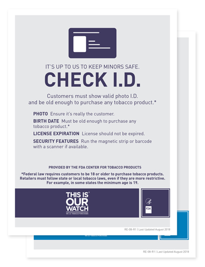 Two-sided stand up tent card.  One side informs customers they must have their I.D. ready to purchase tobacco.  The other side contains useful information about what retailers should look for when checking a customer's I.D.